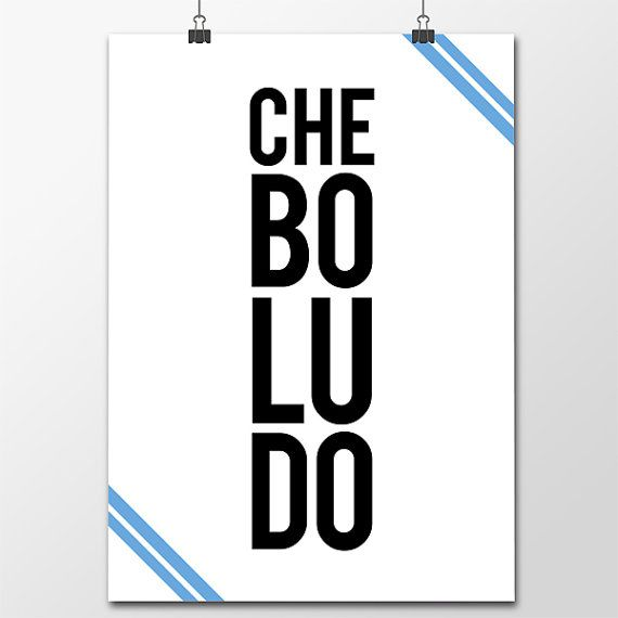 Che Boludo a super funny poster typical Argentina by poster2love