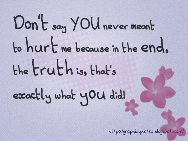 Don't Say Never Meant To Hurt