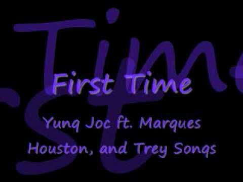 First Time by Yung Joc ft. Marques Houston, && Trey Songs - YouTube