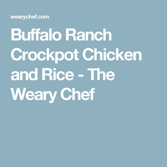 Buffalo Ranch Crockpot Chicken and Rice - The Weary Chef