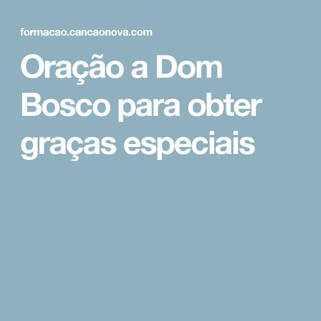 Oração a Dom Bosco para obter graças especiais