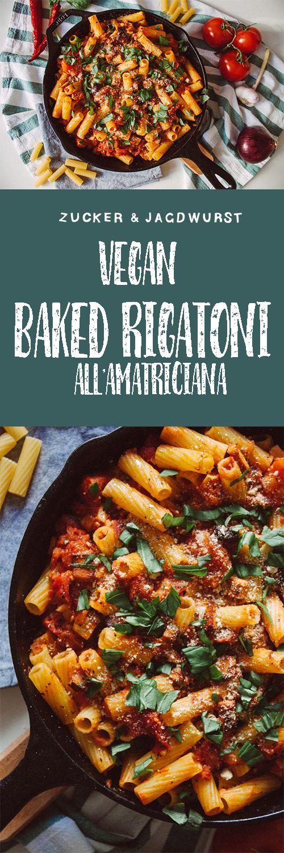 Vegan Baked Rigatoni All`Amatriciana: Pasta Porn!