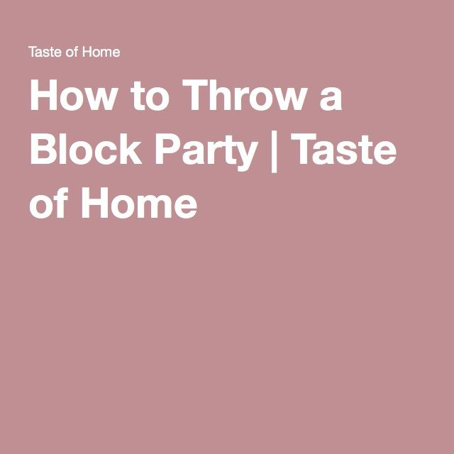 How to Throw a Block Party | Taste of Home
