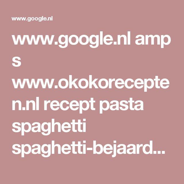 www.google.nl amp s www.okokorecepten.nl recept pasta spaghetti spaghetti-bejaarde-reypenaer-paling-jonnie-boer-amp