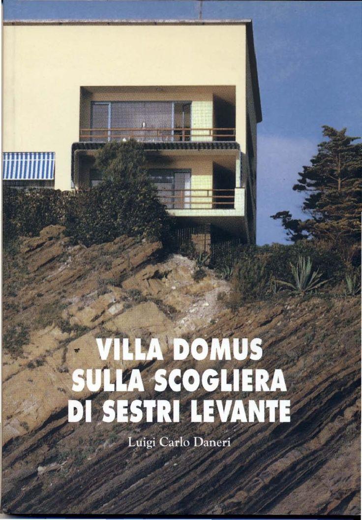 1997 VILLA DOMUS SULLA SCOGLIERA DI SESTRI LEVANTE - LUIGI CARLO DANERI (on test di E.D. Bona, B. Zevi, G. Campodonico, P. D. Patrone, G. Ponti, Panero; Abitare Segesta, Milano