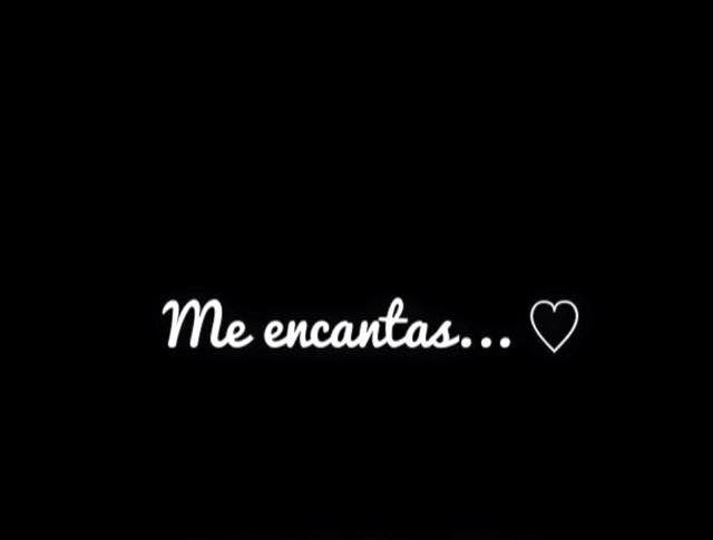 〽️ Me encantas...