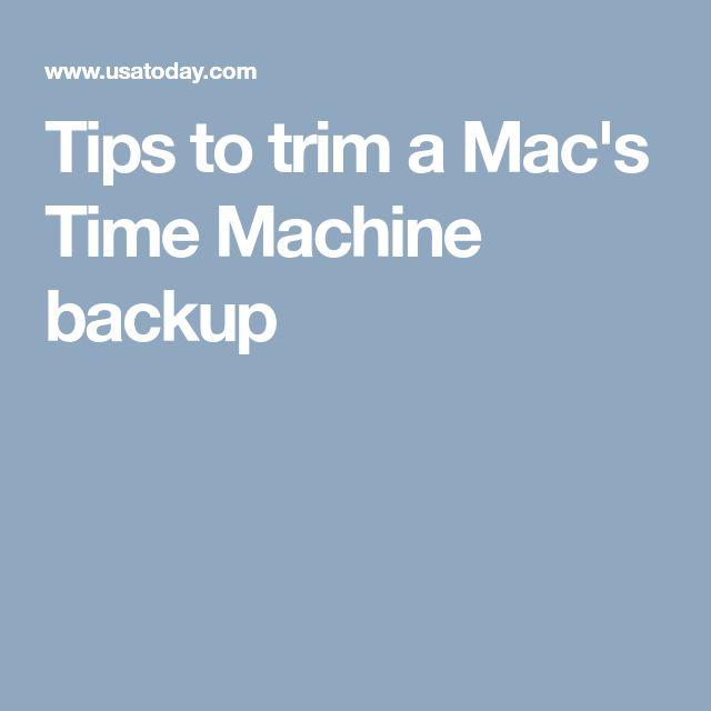 Tips to trim a Mac's Time Machine backup