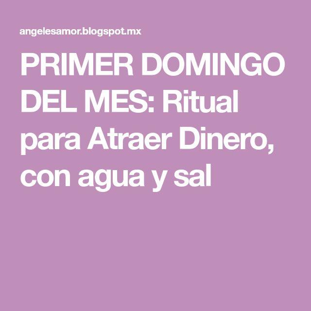 PRIMER DOMINGO DEL MES: Ritual para Atraer Dinero, con agua y sal