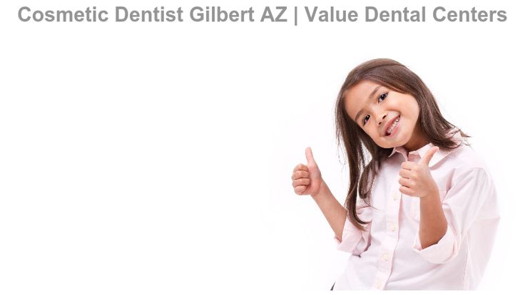 If you want to enhance and rejuvenate your smile, you may benefit from cosmetic dentistry at Value Dental Centers in Gilbert, AZ.