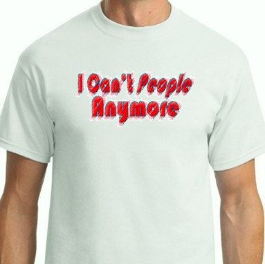 Funny Tee decal, I can't people, quote humor by DarylArtDigital on Etsy