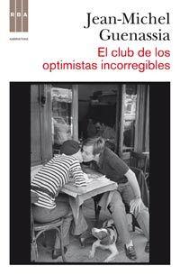 El club de los optimistas incorregibles - Jean-Michel Guenassia - El Placer de la Lectura