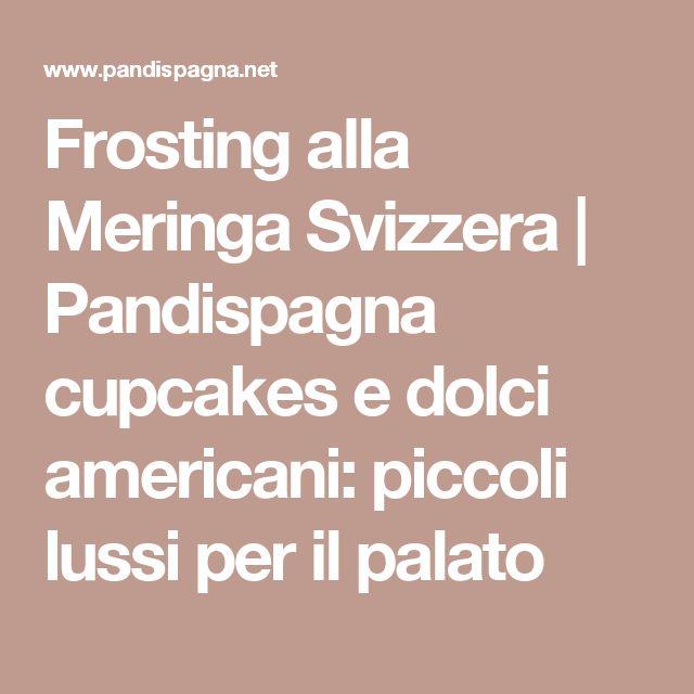 Frosting alla Meringa Svizzera   Pandispagna cupcakes e dolci americani: piccoli lussi per il palato