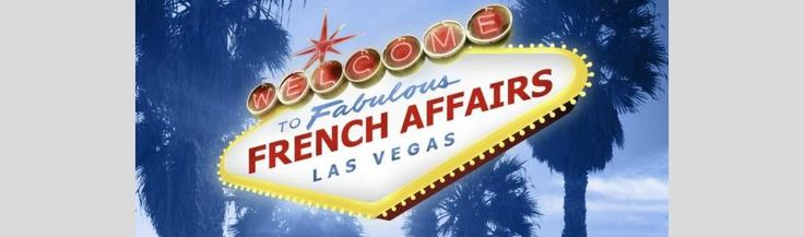 French Affairs in Las Vegas, October 2014 - © Atout France