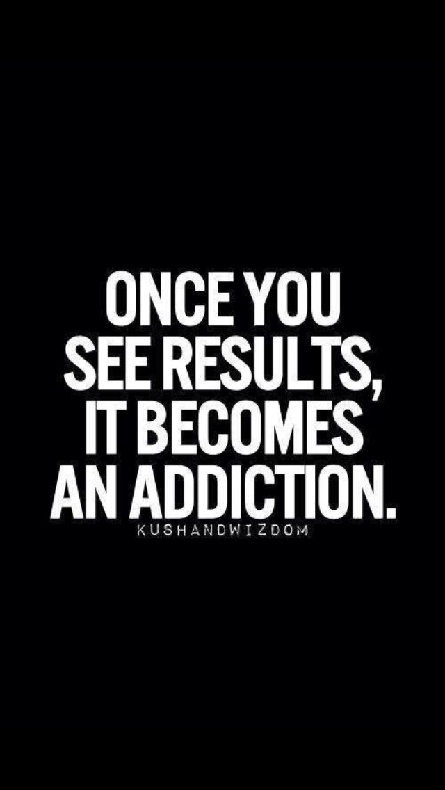 """Once you see results, it becomes an addiction."" #Fitness #Inspiration #Quote"