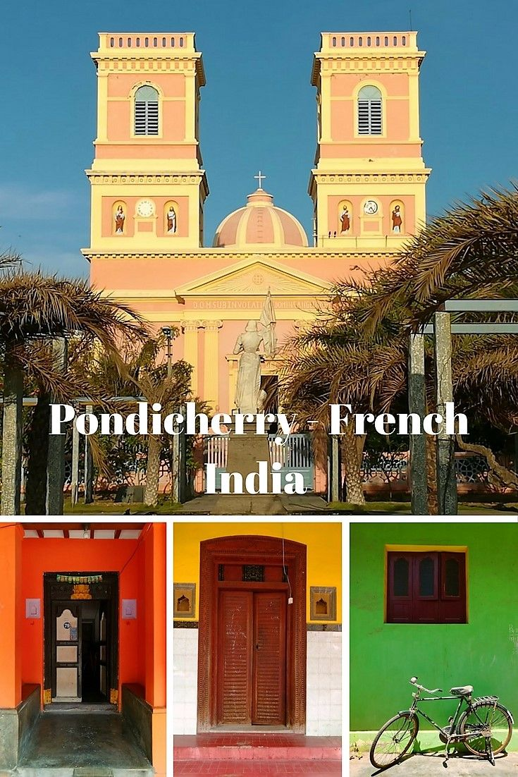 Travel Guide to Pondicherry, Pondicherry French India, Pondicherry architecture, Pondicherry Photo Feature