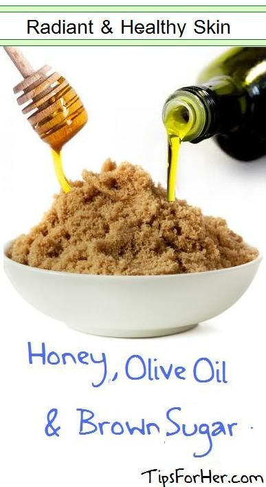 Radiant  Healthy Skin Using Honey, Olive Oil and Brown Sugar - Combine the ingredients together into a paste like substance. Apply to skin, be careful when applying to face.  The brown sugar exfoliates and helps to remove dry and dead skin cells.  The honey moisturizes the skin and the brown sugar gives it that youthful glow.