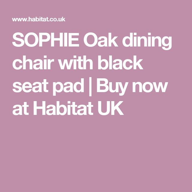 SOPHIE Oak dining chair with black seat pad | Buy now at Habitat UK