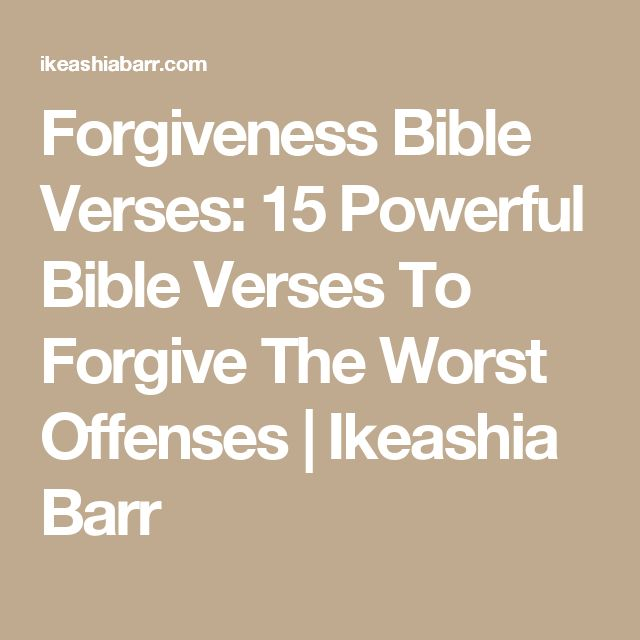 Quotes About Love And Forgiveness From The Bible: 25+ Best Ideas About Forgiveness Bible Verses On Pinterest
