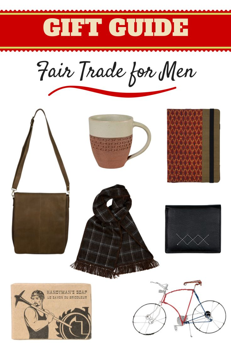 Fair Trade gift ideas for the special guys in your life.