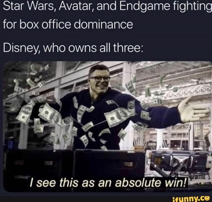 Star Wars Avatar And Endgame Fighting For Box Office Dominance Disney Who Owns All Three V Wm I See This As An Absolute Ifunny Marvel Memes Marvel Funny Disney Funny