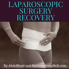 There are many reasons you may be having a laparoscopy whether it be biopsy, tumor, cancer, hernia, infertility, or to remove an abdominal organ including uterus (hysterectomy), spleen, gallbladder (laparoscopic cholecystectomy), ovaries, or appendix (appendectomy).  To avoid future complications it is very important to be prepared for your at home care and recovery.