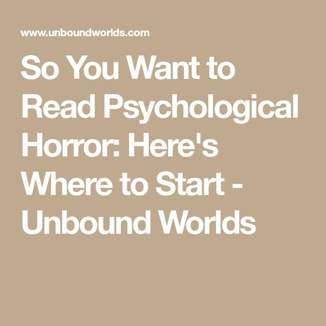 So You Want to Read Psychological Horror: Here's Where to Start - Unbound Worlds