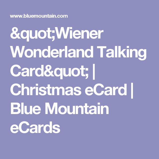 """Wiener Wonderland Talking Card"" | Christmas eCard | Blue Mountain eCards"
