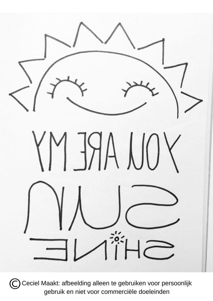 You are my sunshine #quote, #sjabloon #spiegelbeeld #freebie #zomer #gratis #krijtstifttekening #raamtekening te gebruiken voor persoonlijk gebruik niet voor commercieel gebruik. #cecielmaakt