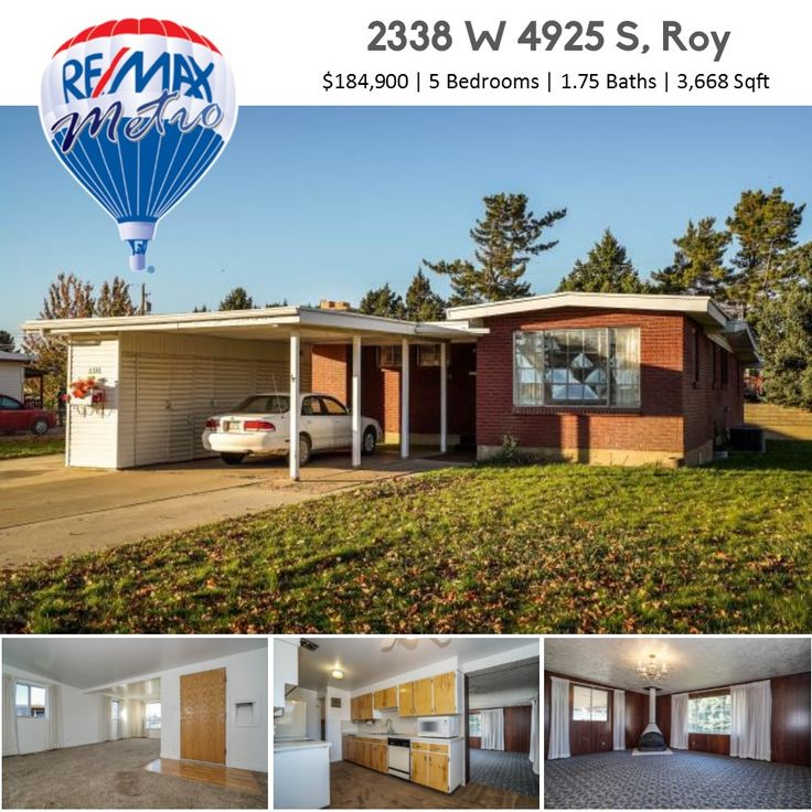 *NEW LISTING*  2338 W 4925 S, Roy 5 Bedrooms | 1.75 Baths | 3,668 Sqft | $184,900  Charming brick rambler perfect for someone who is looking for single level living. Spacious floor plan, custom built-ins, 3 family rooms, new roof, A/C, some new carpet, gas and wood burning fireplaces, huge cold storage, newer furnace and water softener, big covered patio, and 2 big sheds in the backyard. All kitchen appliances stay!  For more details call 801-896-7441
