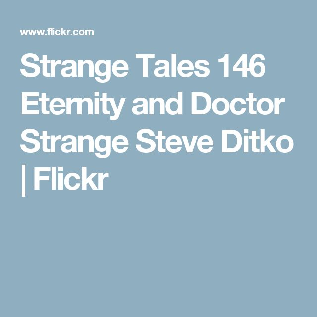 Strange Tales 146 Eternity and Doctor Strange Steve Ditko | Flickr
