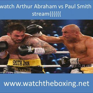 !!!!watch Arthur Abraham vs Paul Smith live stream{{{{{{ www.watchtheboxing.net. http://slidehot.com/resources/watch-arthur-abraham-vs-paul-smith-full-fight-match-online-21-feb-2015.50491/