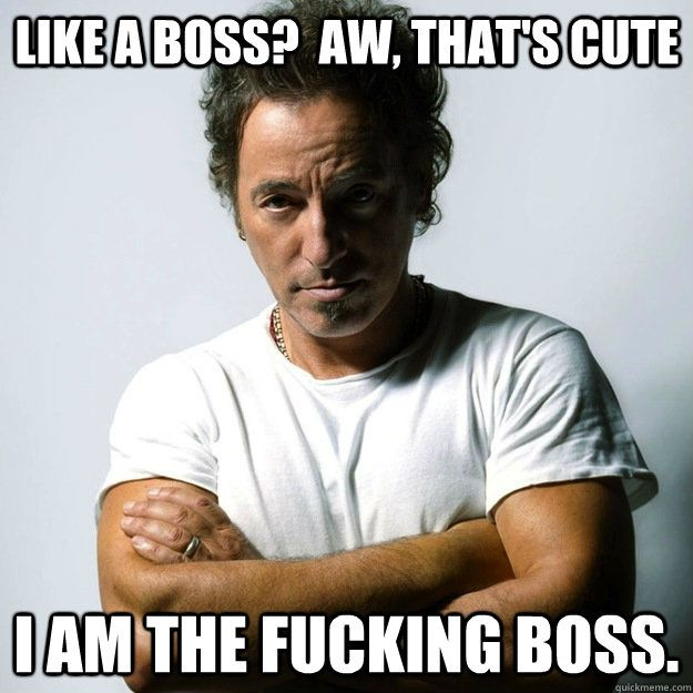 Bruce Springsteen is the f-ing boss!!