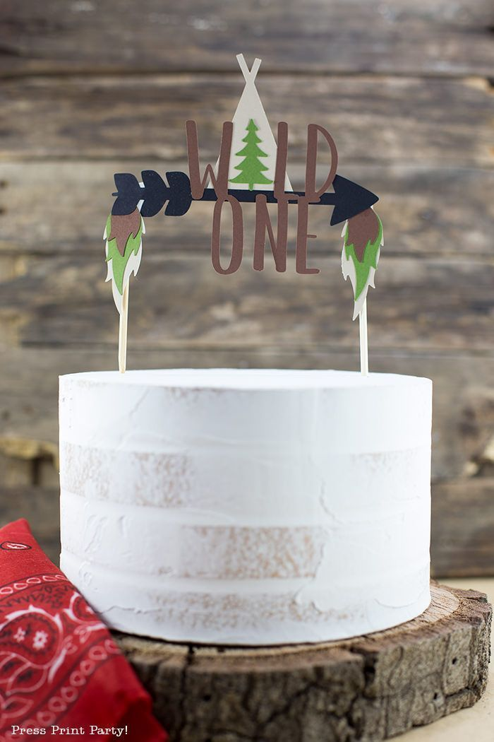 FREE WILD ONE CAKE TOPPER Free SVG Files To Make This Wild Cake Topper For Your Tribal First Birthday Party Can Also Be Used As A Boho Sign Decoration