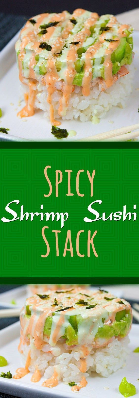 Spicy Shrimp Sushi Stack – The sauces take this su…