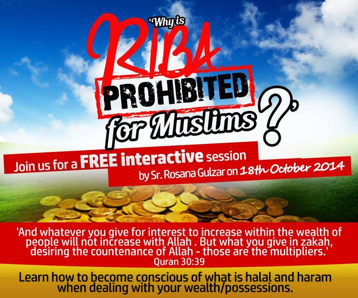 IOU's monthly webinar Why is riba prohibited for Muslims?  Sat, Oct 18 2014 | 4:00 PM (Arab Standard Time)  http://iou-gtc.wiziq.com/online-class/2210202-why-is-riba-prohibited-for-muslims