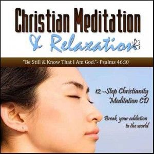 Christian Meditation CD & Ebook: 12 Step Christianity. Ebook: 12-Step Christianity and Scripture Meditation, CD: 12 Step Christianity Meditation CD- Breaking Your Addiction to the World. CD & Ebook: $29.00. #christianmeditationcd #christianmeditationEbook #Christian #God #relaxation #Biblical #Christianity #ScriptureMeditation #Scripture http://www.thechristianmeditator.com/12-step-christianity/