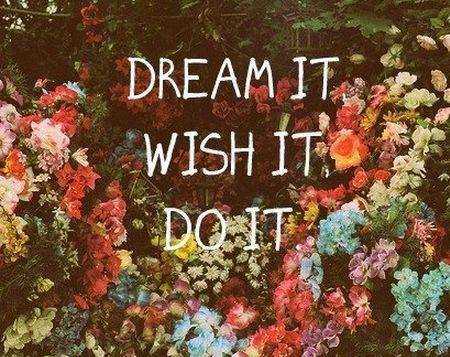 dream it wish it do it   New Lifestyle   Pinterest ...