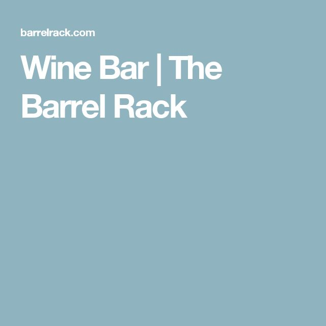 Wine Bar | The Barrel Rack