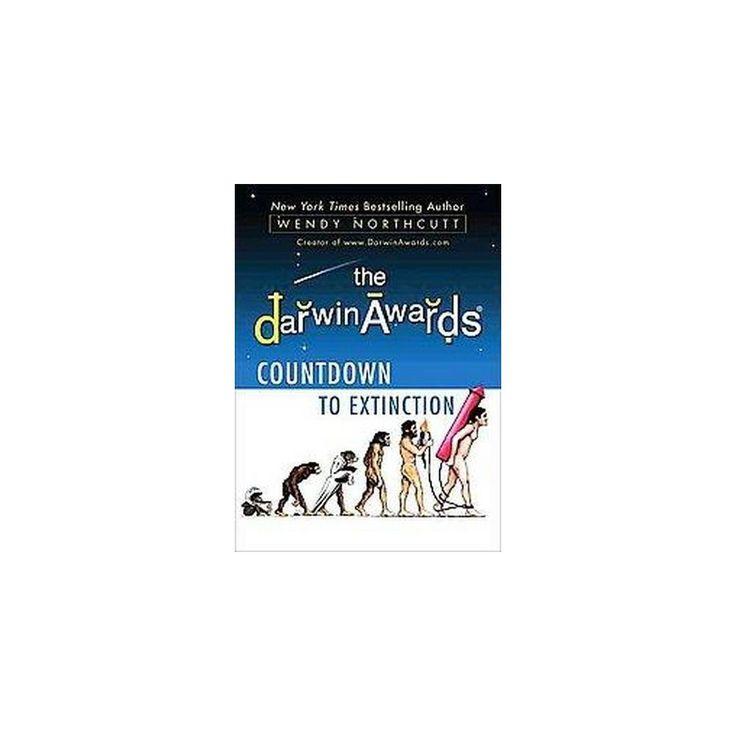 Darwin Awards Countdown to Extinction (Reprint) (Paperback)