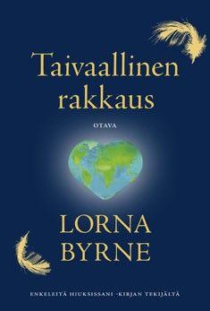 Lorna Byrne:Taivaallinen rakkaus,Otava