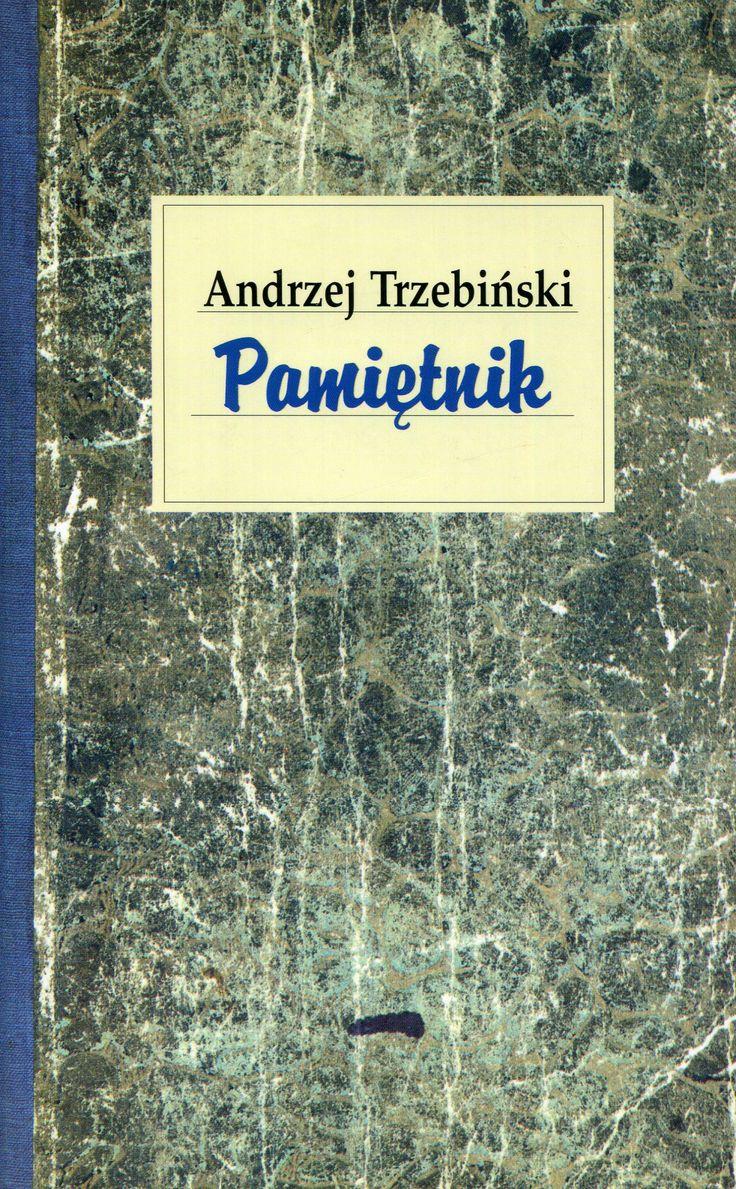 """""""Pamiętnik"""" Andrzej Trzebiński Cover by Krystyna Töpfer Published by Wydawnictwo Iskry 2001"""