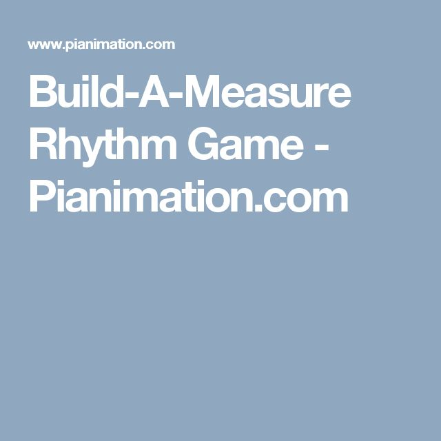 Build-A-Measure Rhythm Game - Pianimation.com