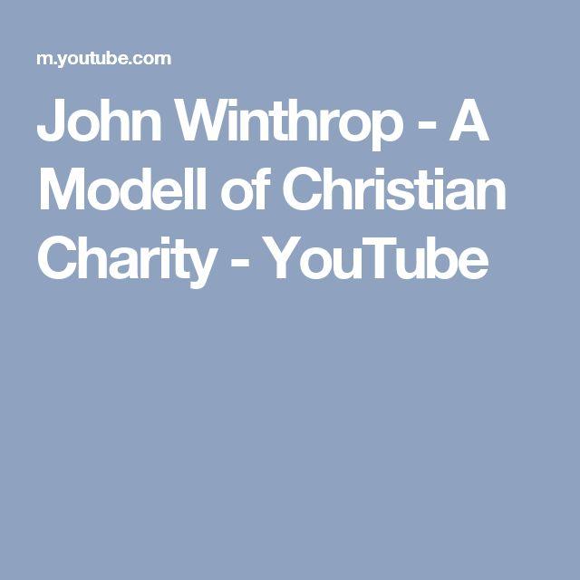 a model of christian charity by john winthrop essay Free john winthrop papers good essays: john winthrop - the city upon the hill john winthrop delivered his sermon a model of christian charity.