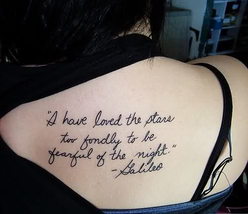 "Galileo Quote Tattoo, ""I have loved the stars too fondly to be"