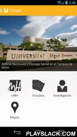 UMH App  Android App - playslack.com ,  INFORMACIÓN A TU ALCANCEAccede a información de interés general sobre la Universidad:- Geolocalización de los edificios de cada campus.- Consulta todos los detalles de las titulaciones oficiales de la UMH y cada una de sus asignaturas, incluidos los vídeos docentes.- Información básica de los diferentes Institutos, Departamentos y grupos de investigación.SERVICIOS AL USUARIO- Escucha en directo la Radio UMH o reproduce sus Podcasts anteriores si te los…