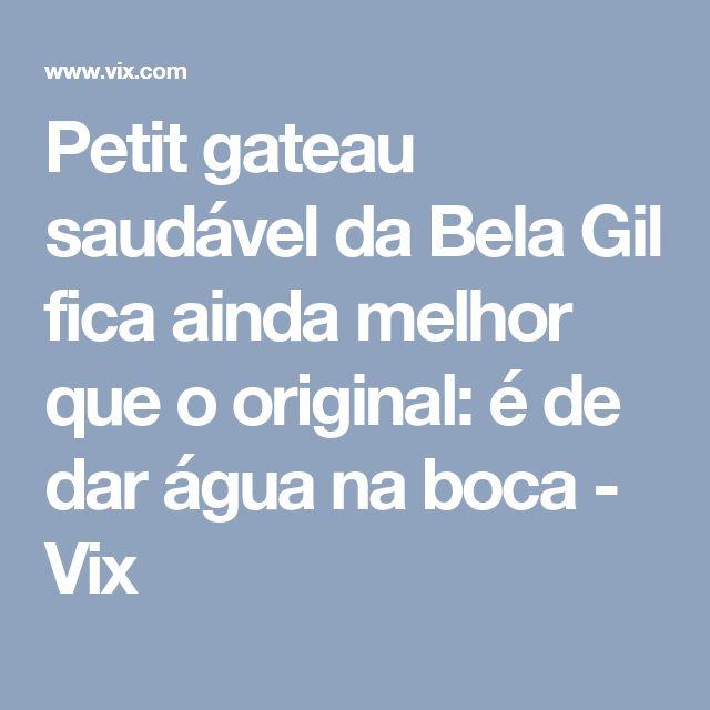 Petit gateau saudável da Bela Gil fica ainda melhor que o original: é de dar água na boca - Vix