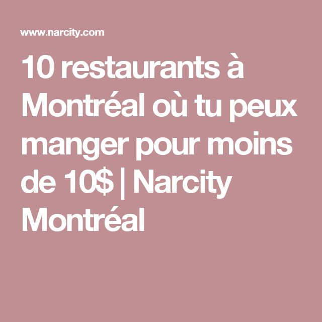 10 restaurants à Montréal où tu peux manger pour moins de 10$  | Narcity Montréal
