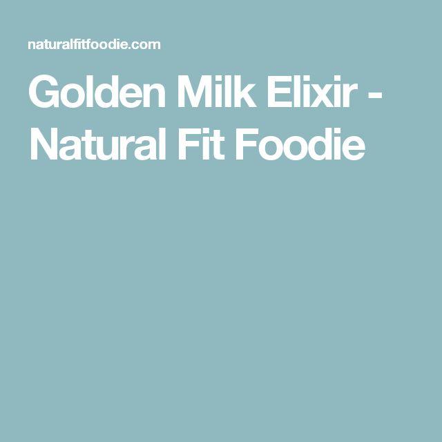 Golden Milk Elixir - Natural Fit Foodie