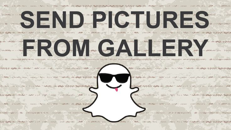 How to send pictures on Snapchat from gallery - 2015  #video #snapchat #youtube #socialmedia #snap #apps #app #IOS #android #SocialMediaTips