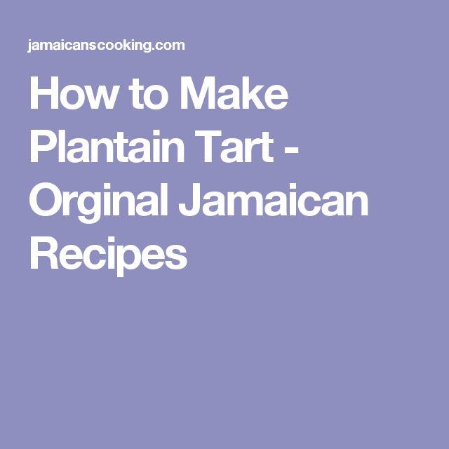 How to Make Plantain Tart - Orginal Jamaican Recipes